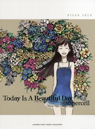 ピアノソロ 中級 supercell/Today Is Beautiful Day の画像