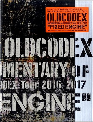 "DOCUMENTARY of OLDCODEX Tour 2016-2017 ""FIXED ENGINE"" の画像"