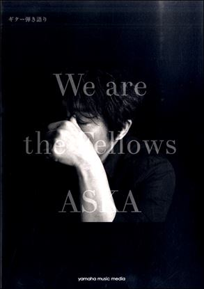 ギター弾語 ASKA 『We are the Fellows』 の画像